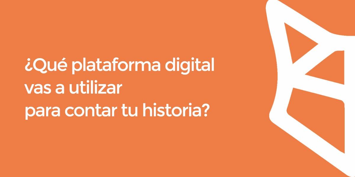 Herramientas para Hacer Storytelling Digital